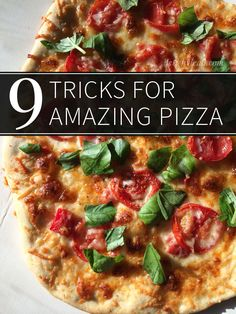 9 Tricks for Making Amazing Pizza at Home