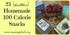 Get ready for the week with 25 Homemade 100 Calorie Snacks from Mummy Deals that are healthy and easy!