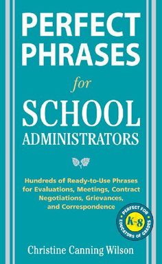 Perfect Phrases for School Administrators (Perfect Phrases Series) by Christine Canning Wilson. $7.19. Publisher: McGraw-Hill; 1 edition (December 11, 2009). Author: Christine Canning Wilson. 209 pages