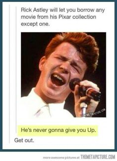 Never gonna give you up!