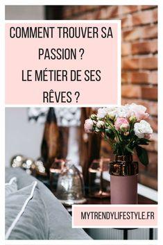 Comment trouver sa passion ? Son métier de rêve ?