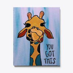 Details über Giraffe You Got This Leinwanddruck Zeichen Simple Canvas Paintings, Small Canvas Art, Easy Canvas Painting, Mini Canvas Art, Cute Paintings, Diy Canvas, Diy Painting, Canvas Prints, Art Prints