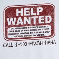 Help Wanted Funny Novelty T Shirt