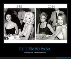 time goes by but some things never change (in Spanish)