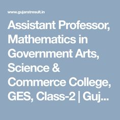 Assistant Professor Mathematics in Government Arts Science & Commerce College Gujarat GPSC Assistant Professor Mathematics Exam Result of Interview Chief Officer, College Classes, Exam Results, Tantra, Mathematics, Professor, Science, Reading, Math