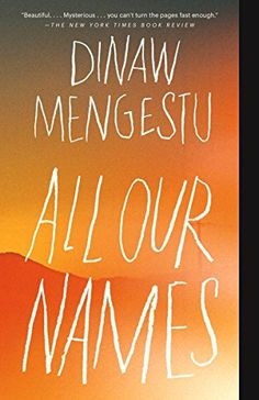 All Our Names by Dinaw Mengestu, http://www.amazon.com/dp/B00F1W0DLS/ref=cm_sw_r_pi_dp_mGOivb0R42W6X