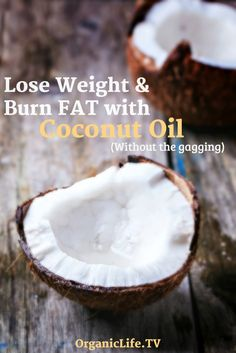 How to Use Coconut Oil to Lose Weight & Burn FAT Like a Furnace! - OrganicLife.TV   Your Health Channel