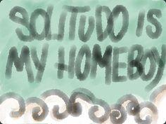 Solitudo is my homeboy