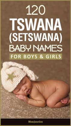 120 Unique Tswana (Setswana) Baby Names For Boys And Girls