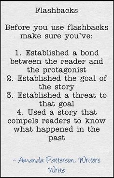 Writing Tip: use these tips for writing flashbacks. #1 is the most important. If there isn't a bond between reader and character, then the reader won't care.