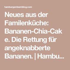 Neues aus der Familenküche: Bananen-Chia-Cake. Die Rettung für angeknabberte Bananen. | Hamburger Deern ---