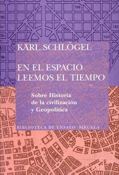 En el espacio leemos el tiempo: Sobre historia de la civilización y geopolítica by Karl Schlögel
