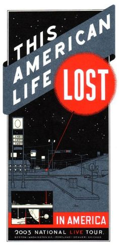 """Acme Novelty Archive - """"This American Life: Lost"""" Poster Lost Poster, Chris Ware, Awesome Posters, Types Of Lettering, American Life, Graphic Novels, Word Art, Film Festival, Masters"""