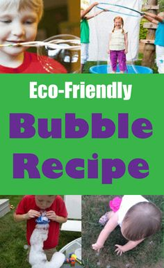 A natural bubble recipe that works well! sites.http://www.greenkidcrafts.com/natural-bubble-recipe/