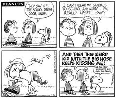 'We ALL need someone to Kiss away our Tears', Linus, Snoopy, and Peppermint Patty.