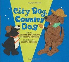 City Dog, Country Dog Susan Stevens Crummel Dorothy Donohue Two Lions Reprint