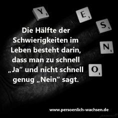 """Die Hälfte der Schwierigkeiten im Leben besteht darin, dass man zu schnell """"Ja"""" und nicht schnell genug """"Nein"""" sagt. - Joseph Billings #zitat #zitate #spruch #sprüche #worte #wahreworte #schöneworte #gedichte"""