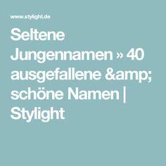 Seltene Jungennamen » 40 ausgefallene & schöne Namen | Stylight