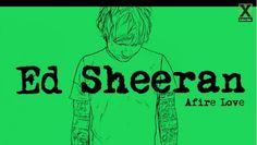 Ed Sheeran, Afire Love: testo traduzione della canzone