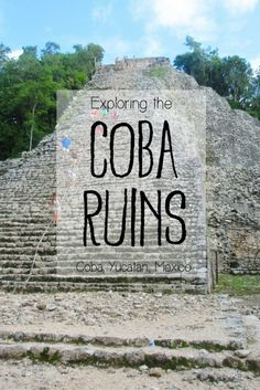 Exploring the Mayan Ruins of Coba in Mexico's Yucatan Peninsula -> Are you traveling to Mexico's Yucatan? Check out my blog post for a detailed guide to exploring these impressive, rugged and lesser-visited Mayan Ruins located near Tulum, Playa del Carmen