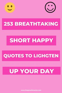 We have got a great collection of short happy quotes. These great quotes will make you feel good. Number 95 is my favourite. #quotes