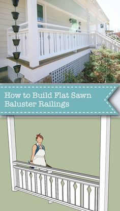 How to Build Flat Sawn Baluster Railings - Pretty Handy Girl Porch Balusters, Front Porch Railings, Porch Stairs, Front Deck, Deck Railings, Stair Railing, How To Build Porch Railing, Diy Porch, Diy Deck