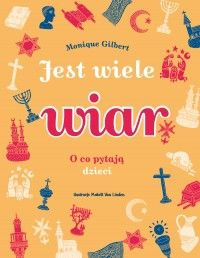 Jest wiele wiar. O co pytają dzieci, wydanie 2 - Monique Gilbert - Książka - Księgarnia internetowa Bonito.pl