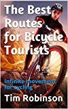 Free Kindle Book -   The Best Routes for Bicycle Tourists: Infinite movement for cycling Check more at http://www.free-kindle-books-4u.com/sports-outdoorsfree-the-best-routes-for-bicycle-tourists-infinite-movement-for-cycling/