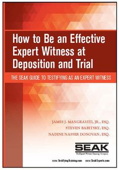 BOOK: How to Be an Effective Expert Witness at Deposition and Trial