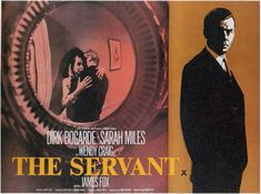 The Servant is Harold Pinter's 1963 film adaptation of a 1948 novelette by Robin Maugham. A British production directed by Joseph Losey, it stars Dirk Bogarde, Sarah Miles, Wendy Craig, and James Fox.  The first of Pinter's three film collaborations with Losey, which also include Accident (1967) and The Go-Between (1970), The Servant is a tightly-constructed psychological dramatic film about the relationships among the four central characters examining issues relating to class...
