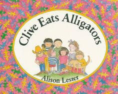 Clive Eats Alligators  We L♥ve Alison Lester Books