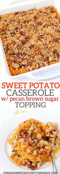 Sweet Potato Casserole with Pecan Brown Sugar Topping - Thanksgiving Dinner Pecan Recipes, Gourmet Recipes, Cooking Recipes, Drink Recipes, Thanksgiving Recipes, Holiday Recipes, Recipes Dinner, Christmas Recipes, Sweet Potato Souffle