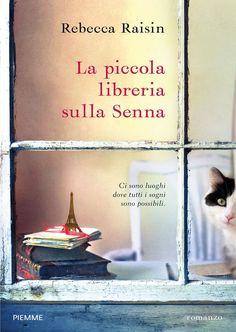 """18/04/2017 • Esce """"La piccola libreria sulla Senna"""" di Rebecca Raisin edito da Piemme"""