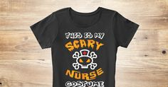 Are you a Nurse?Want to make your Halloween Day More Special ? Then this is a perfect shirt that you must have. #Halloween T Shirt #Nurse T shirt #Nurse Halloween T shirt #Nurse Scary T Shirt #Nurse Halloween Costume LIMITED EDITION FOR ONLY