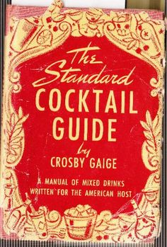 The standard cocktail guide, : A manual of mixed drinks written for the American host, : Crosby Gaige: Amazon.com: Books