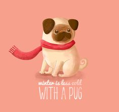 winter is less cold with a pug by Armando García Mendoza, via Behance