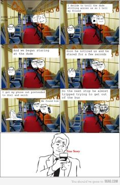 Trolling in the bus...LOL!  That would be awesome!