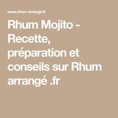 Rhum Mojito - Recette, préparation et conseils sur Rhum arrangé .fr