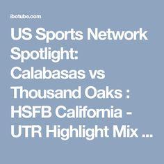 US Sports Network Spotlight: Calabasas vs Thousand Oaks : HSFB California - UTR Highlight Mix - IBOtube