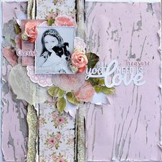 Kaisercraft Cottage Rose Collection. All You Need Is Love Layout - Layout Gallery
