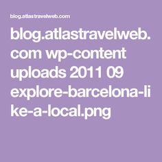 blog.atlastravelweb.com wp-content uploads 2011 09 explore-barcelona-like-a-local.png