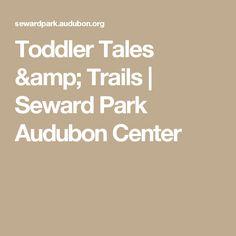 Toddler Tales & Trails | Seward Park Audubon Center