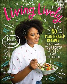 Amazon ❤  Living Lively: 80 Plant-Based Recipes to Activate Your Power and Feed Your Potential