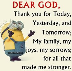 Here we have 25 of the best minion quotes about family. Some of these are hysterical while others are more sentimental. We have the perfect family minion quotes for every family. Prayer Quotes, Bible Verses Quotes, Spiritual Quotes, Wisdom Quotes, Positive Quotes, Son Quotes, Child Quotes, Spiritual Thoughts, Sister Quotes
