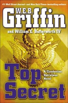 Top secret : a clandestine operations novel, by W.E.B. Griffin.  A Clandestine Operations novel, first in a new series about the Cold War and the early C.I.A.