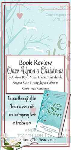 A sweet collection of fairy tale retellings    Once Upon a Christmas by Andrea Boyd, Mikal Dawn, Toni Shiloh, Angela Ruth Strong, Jaycee Weaver     #OnceUponAChristmas #FairyTale #ChristmasRomance #bookmemes #bookquotes #quote #bookreview #amreading #bookish #booklover #books #bookblogger #goodreads #booklove #bookaddict #reader #ilovereading #totalbooknerd #bookgeek #becauseofreading #bookoftheday #bookaddiction #bookblog #lovereading via @amongTheReads