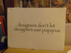 Papyrus=worst typestyle EVER created