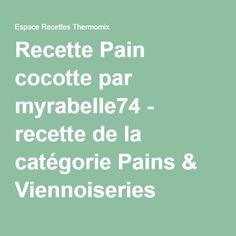 Recette Pain cocotte par myrabelle74 - recette de la catégorie Pains & Viennoiseries