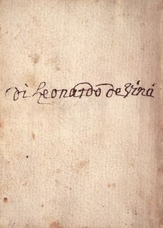 Leonardo da Vinci - signature - can't say much about his penmanship - but his art is always so breathtaking.