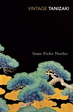 Buy Some Prefer Nettles by Jun'ichiro Tanizaki at Mighty Ape NZ. Generally considered one of Tanizaki's finest works Some Prefer Nettles deals with the ramifications of a collapsing marriage. Japanese Design, Japanese Art, Graphic Design Posters, Graphic Art, Japanese Literature, Buch Design, Vintage Classics, Book Jacket, Book Writer